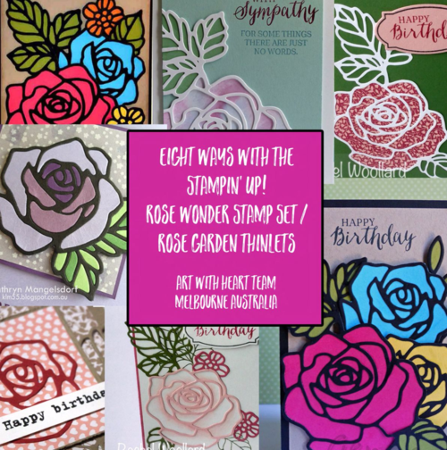 8 ways to use the Stampin' Up! Rose Wonder Stamp set and Rose Garden Thinlets from the Occasions 2016 Catalogue. Cards by the Art With Heart Team, Australia