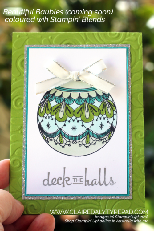 Stampin Up Beautiful Baubles stamp set from the 2018 Holiday Catalogue. Coloured with Stampin Blends. Card by Claire Daly, Stampin Up Demonstrator, Melbourne Australia.