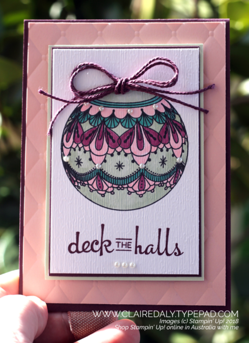 Stampin Up Beautiful Baubles from 2018 Holiday Catalogue, coloured with Stampin Blends. Card by Claire Daly, Stampin' Up! Demonstrator Melbourne Australia.