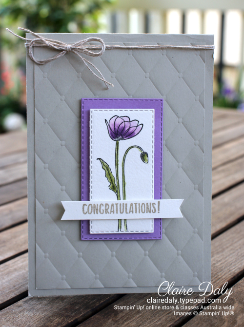 Stampin Up Painted Poppies Stamp Set / Tufted Embossing Folder congratulations card by Claire Daly, Stampin' Up! Demonstrator Melbourne Australia.