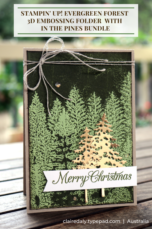 2020 Stampin Up Christmas Card using Evergreen 3D Embossing Folder, In the Pines Bundle, inked embossing folder technique. Card by Claire Daly Stampin' Up! Demonstrator Melbourne Australia.