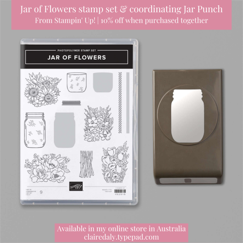 Stampin Up Jar of Flowers stamp set and coordinating jar punch available in my online store in Australia. Claire Daly, Stampin Up Demonstrator Melbourne Australia