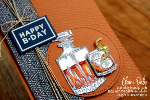 Stampin Up Whiskey Business masculine card. 2020 birthday card by Claire Daly, Stampin Up Demonstrator, Melbourne Australia.