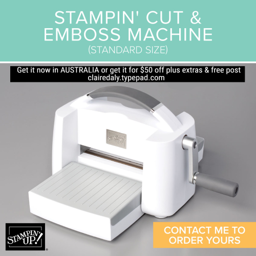 Stampin' Cut and Emboss Machine, New Release September 2020. Buy it in my online store in Australia or join in September 2020 and get it for $50 discount plus $99 extras and FREE post. Claire Daly, Stampin' Up! Demonstrator Melbourne Australia
