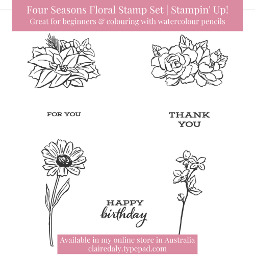Stampin Up Four Seasons Floral stamp set available in my online store in Australia. Claire Daly, Stampin Up Demonstrator Melbourne Australia.
