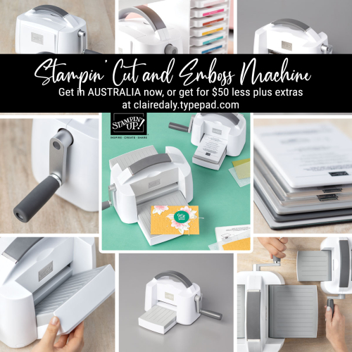 Stampin' Up! NEW Stampin' Cut and Emboss Machine now available in my online store in Australia. Ask me how you can save $50 and get extras plus free post in September.